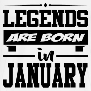 LEGENDS ARE BORN IN JANUARY,LEGENDS, ARE BORN ,IN  - Men's Premium T-Shirt