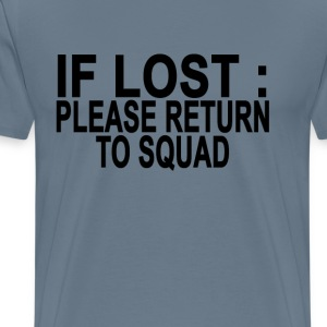if_lost_please_return_to_squad_ - Men's Premium T-Shirt