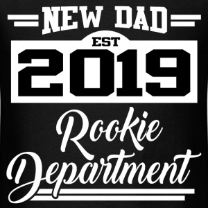 NEW DAD EST 2019 ROOKIE DEPARTMENT,NEW DAD,DAD,201 - Men's T-Shirt