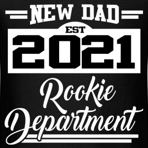 NEW DAD EST 2021 ROOKIE DEPARTMENT,NEW DAD,DAD,202 - Men's T-Shirt