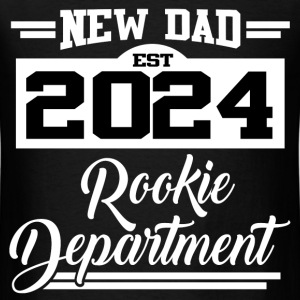 NEW DAD EST 2024 ROOKIE DEPARTMENT,NEW DAD,DAD,202 - Men's T-Shirt