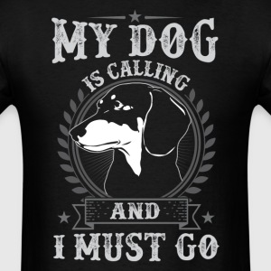 Dachshund   My Dog Is Calling  Is Calling And I Mu - Men's T-Shirt