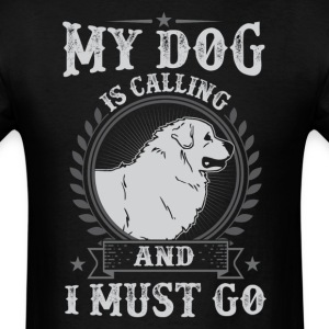 Great Pyrenees My Dog Is Calling   Is Calling And  - Men's T-Shirt