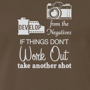Develop from the negatives if things dont work out - Men's Premium T-Shirt