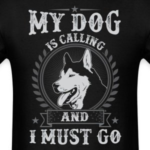 Siberian Husky My Dog Is Calling Is Calling And I - Men's T-Shirt