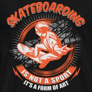 Skateboarding - It's not a sport but a form of art - Men's Premium T-Shirt