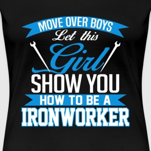 Iron worker - Show you how to be an ironworker - Women's Premium T-Shirt