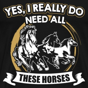 I really do need all these horses - Men's Premium T-Shirt