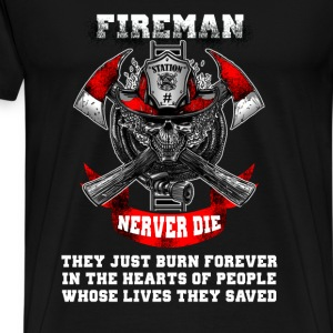 Fireman - Never die they just burn forever - Men's Premium T-Shirt