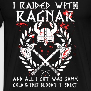 Ragnar - All I got was this bloody awesome - Men's Premium T-Shirt