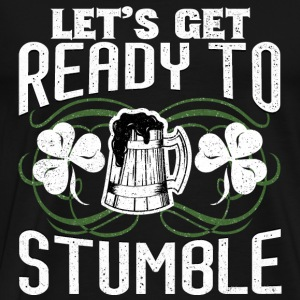 Beer drinker - Let's get ready to stumble - Men's Premium T-Shirt