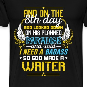 Writer - God need a badass so he made writers - Men's Premium T-Shirt
