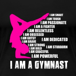 Gymnast - I am smart, tough, passionate, gutsy - Women's Premium T-Shirt
