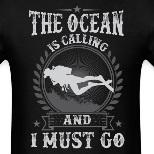 Scuba Diving Boat The Ocean Is Calling And I Must  T-Shirts - Men's T-Shirt