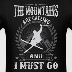 Skiing The Mountains Are Calling And I Must Go T-S - Men's T-Shirt