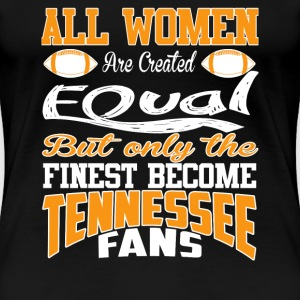 Tennessee fans - All women are created equal - Women's Premium T-Shirt