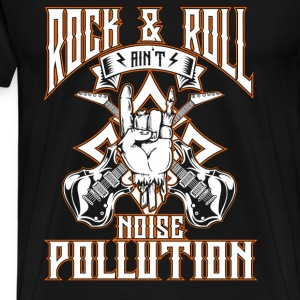 Rock and roll music - Ain't noise pollution - Men's Premium T-Shirt