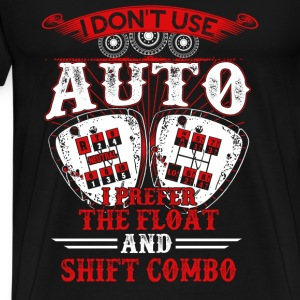Trucker - I prefer the float and shift combo - Men's Premium T-Shirt
