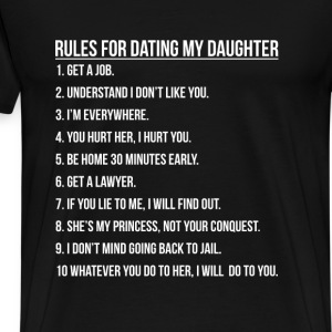 Daughter - Rules for dating my daughter t-shirt - Men's Premium T-Shirt