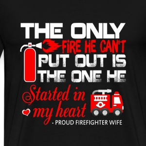 Firefighter - The fire he started in my heart tee - Men's Premium T-Shirt