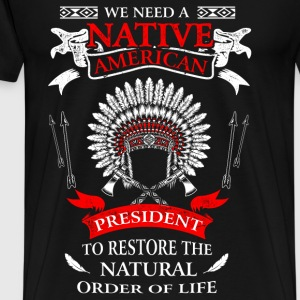 Native american - To restore the natural order tee - Men's Premium T-Shirt