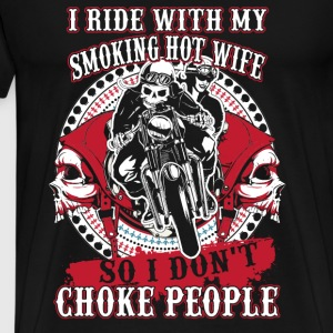 Biker - I ride with my smoking hot wife t-shirt - Men's Premium T-Shirt