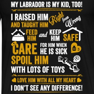 Labrador - My labrador is my kid too t-shirt - Men's Premium T-Shirt