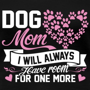 Dog mom - I will always have room for one more - Women's Premium T-Shirt