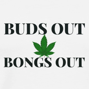 Buds out Bongs out - Men's Premium T-Shirt
