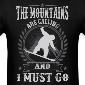 Snowboarding The Mountains Are Calling And I Must  T-Shirts - Men's T-Shirt