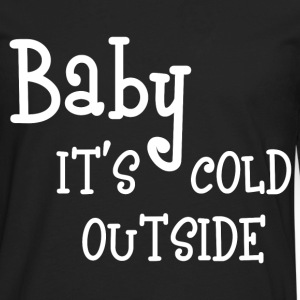 IT'S COLD OUTSIDE Long Sleeve Shirts - Men's Premium Long Sleeve T-Shirt