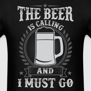 The Beer Is Calling Beer Brewing And I Must Go T-S - Men's T-Shirt