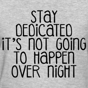 STAY DEDICATED T-Shirts - Women's T-Shirt