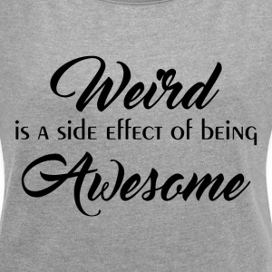 SIDE EFFECT BEING AWESOME T-Shirts - Women´s Rolled Sleeve Boxy T-Shirt
