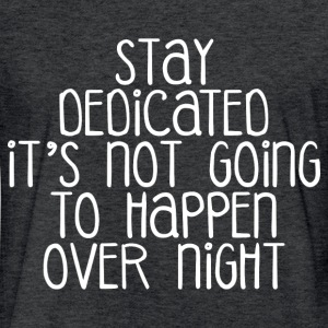 STAY DEDICATED T-Shirts - Fitted Cotton/Poly T-Shirt by Next Level