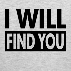 I WILL FIND YOU Sportswear - Men's Premium Tank