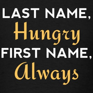 Last Name Hungry - Men's T-Shirt