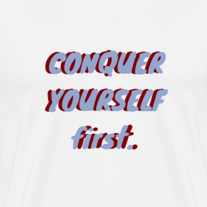 Conquer yourself first  - Men's Premium T-Shirt