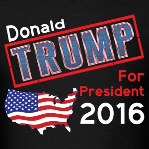 Donald Trump For President 2016 T-Shirts - Men's T-Shirt