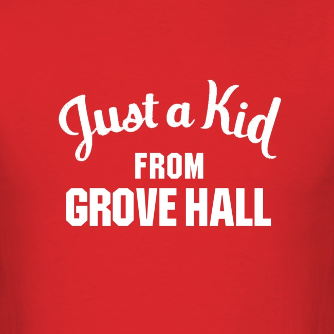 Just a Kid from Grove Hall