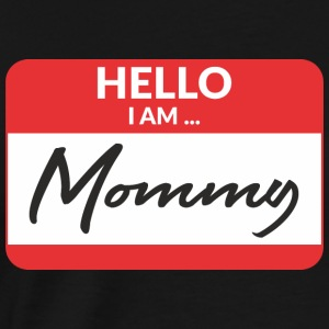 Hello i am Mommy T-Shirts - Men's Premium T-Shirt