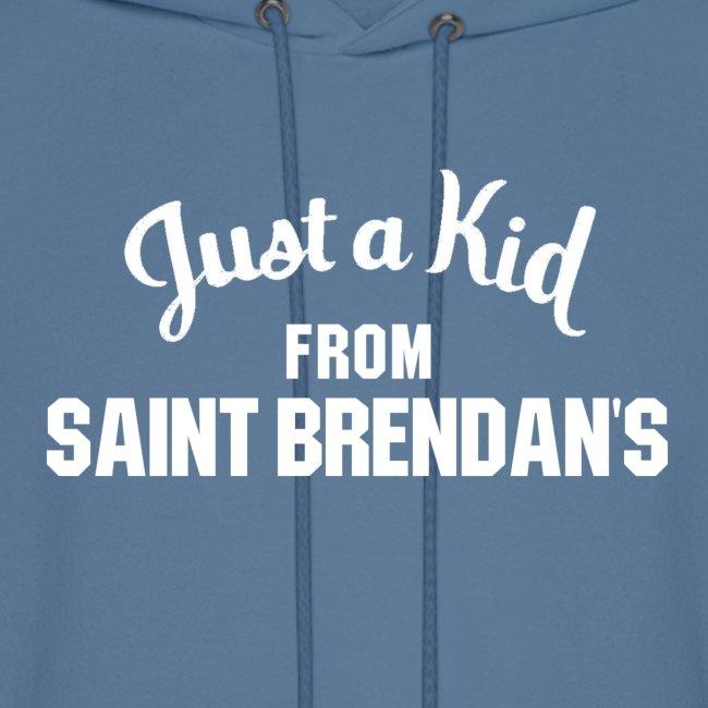Just a Kid from St. Brendan's Mens Hoodie