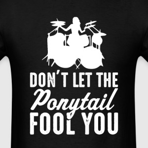 Drums Don't Let The  il Fool You Womens T-Shirt  - Men's T-Shirt
