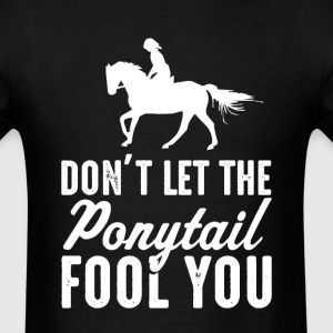 Horse  Don't Let The  il Fool You Womens T-Sh - Men's T-Shirt