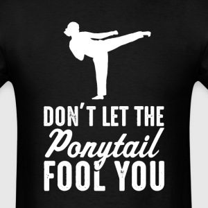Karate  Don't Let The  il Fool You Womens T-S - Men's T-Shirt