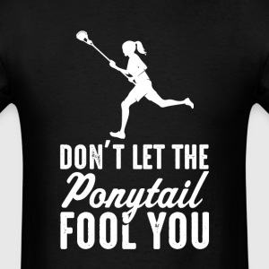 Lacrosse Don't Let The  il Fool You Womens T-S - Men's T-Shirt