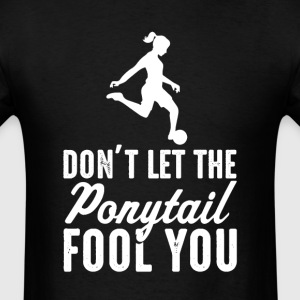 Soccer  Don't Let The  il Fool You Womens T-S - Men's T-Shirt