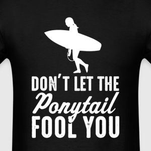 Surfing Don't Let The  il Fool You Womens T-S - Men's T-Shirt