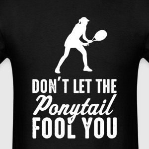 Tennis Don't Let The  il Fool You Womens T-Sh - Men's T-Shirt