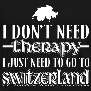 Switzerland - I just need to go to switzerland tee - Men's Premium T-Shirt